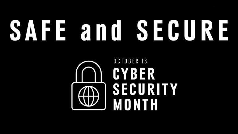 Safe and Secure October is Cyber Secure Month